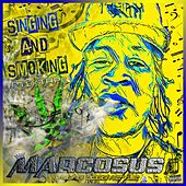 Singing & Smoking von Marcosus