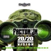 20/20 Vision von Factor Jr.