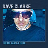 There Was A Girl de Dave Clarke