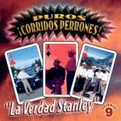 Puros Corridos Perrones la Verdad Stanley, Vol. 9 de Various Artists