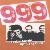 Feelin' Alright With The Crew by 999