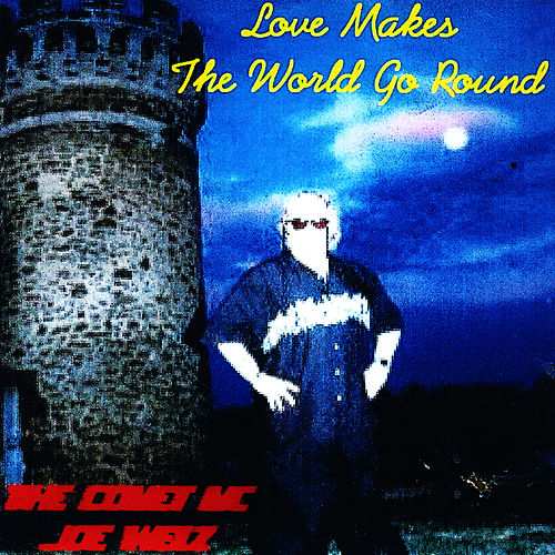 Love Makes The World Go Round by Joey Welz