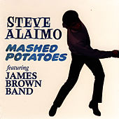 Mashed Potatoes by Steve Alaimo
