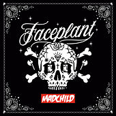 Faceplant by Madchild