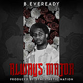 Always Major by B.Eveready