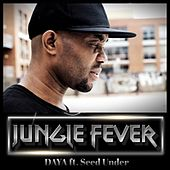 Jungle Fever by Daya