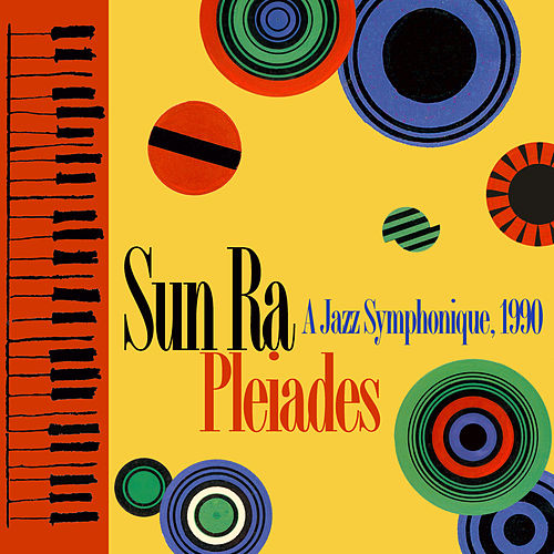 Pleiades: A Jazz Symphonique (Remastered 2018) by Sun Ra