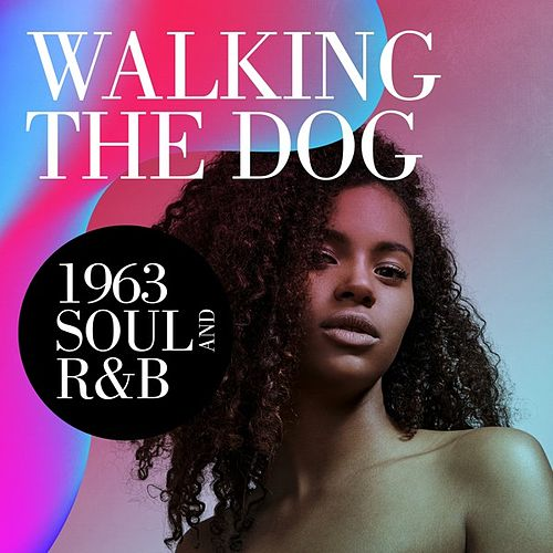 Walking the Dog: 1963 Soul and R&B de Various Artists