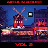 Moulin Rouge Vol. 2 by Various Artists
