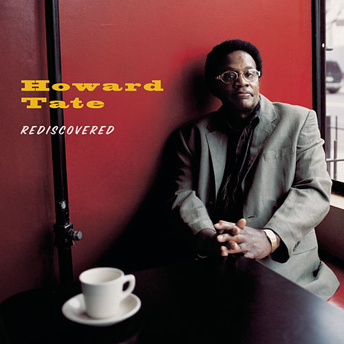 Rediscovered by Howard Tate