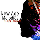 New Age Melodies for Mind Relaxation von Soothing Sounds