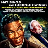 Nat Sings and George Swings by Nat King Cole