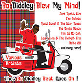 Bo Diddley Blew My Mind by Various Artists