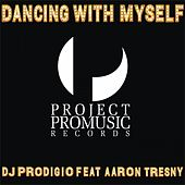 Dancing with Myself by DJ Prodigio