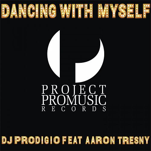 Dancing with Myself by DJ Prodigio