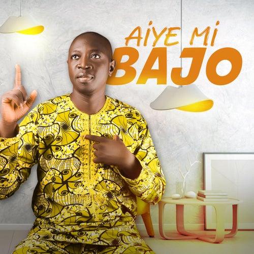 Aiye Mi by Bajo