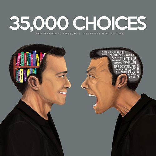 35,000 Choices (Motivational Speech) by Fearless Motivation
