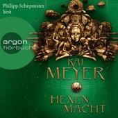 Die Krone der Sterne - Hexenmacht (Ungekürzte Lesung) von Kai Meyer