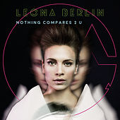 Nothing Compares 2 U by Leona Berlin