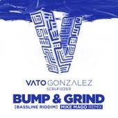 Bump & Grind (Bassline Riddim) (Mike Mago Remix) by Vato Gonzalez