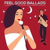 Feel Good Ballads von Various Artists