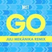 Go (Juli Mekànika Remix) by Mist