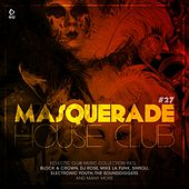 Masquerade House Club, Vol. 27 von Various Artists
