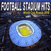 Football Stadium Hits - The World Cup Russia 2018 Edition de Various Artists