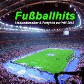 Fußballhits - Stadionklassiker & Partyhits zur MW2018 Rußland by Various Artists