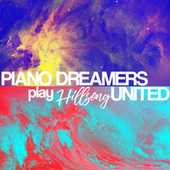 Piano Dreamers Play Hillsong United by Piano Dreamers