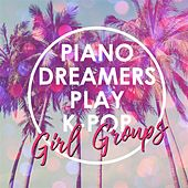 Piano Dreamers Play K-Pop Girl Groups de Piano Dreamers