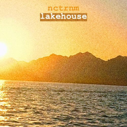 Lakehouse by Nctrnm