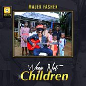 Weep Not Children by Majek Fashek
