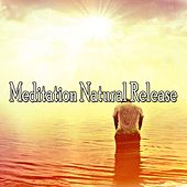 Meditation Natural Release von Entspannungsmusik