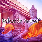 Reflect On Yourself von Lullabies for Deep Meditation