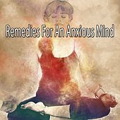 Remedies For An Anxious Mind von Massage Therapy Music