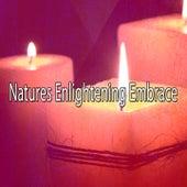 Natures Enlightening Embrace von Entspannungsmusik