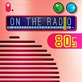 On the Radio: 80s by Various Artists