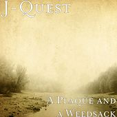 A Plaque and a Weedsack - EP von J. Quest
