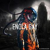 Enola Gay de The Surrender