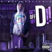 Get off My D! the Mixtape de Dweez