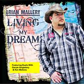 Living My Dream by Brian Mallery