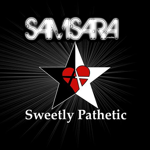 Sweetly Pathetic by Samsara