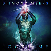 Loose Me de Diimond Meeks