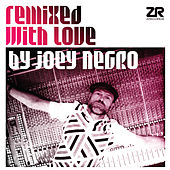 Remixed with Love by Joey Negro de Various Artists