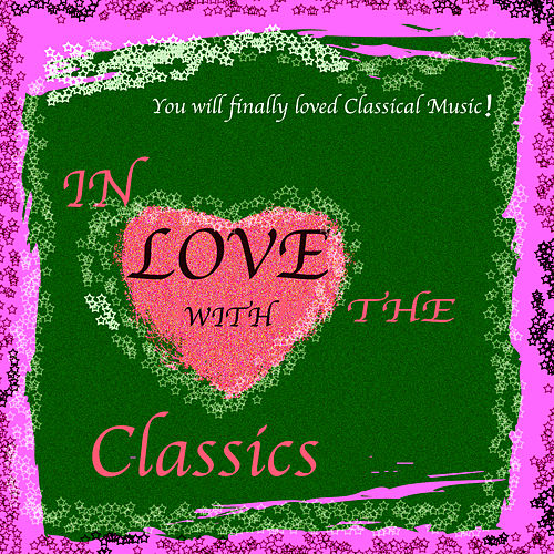 In Love With The Classics Vol 5 by Various Artists