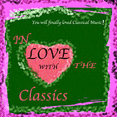 In Love With The Classics Vol 6 by Various Artists
