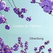 Othersong by Longing for Orpheus
