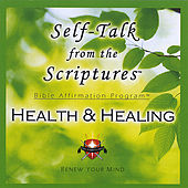 Self-Talk From the Scriptures - HEALTH & HEALING! by Living Word Enterprises