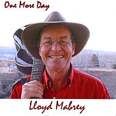 One More Day by Lloyd Mabrey